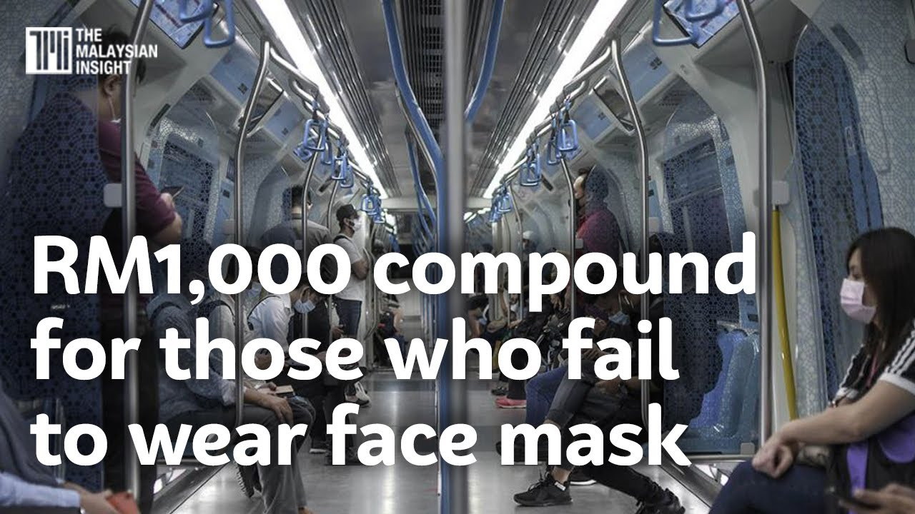 RM1,000 compound for those who fail to wear face mask in crowded places