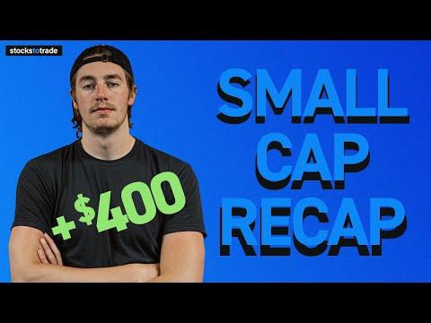 Small Cap Recap: +$400   Bryce's Light Trading Day