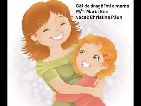 CÂT DE DRAGĂ ÎMI E MAMA – Cantece pentru copii in limba romana