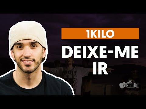 Deixe-me Ir - 1Kilo (aula de violão completa)