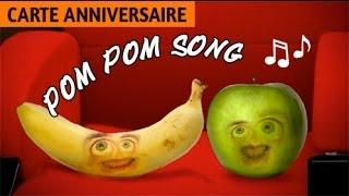 Pom Pom song, joyeux anniversaire humour, carte anniversaire animée