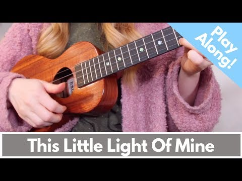 This Little Light Of Mine (Ukulele Play-Along)