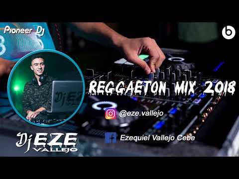 Reggaeton Mix 2018 - Dj EZE Vallejo