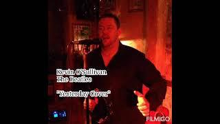 Yesterday cover Kevin O'Sullivan YouTube Thumbnail