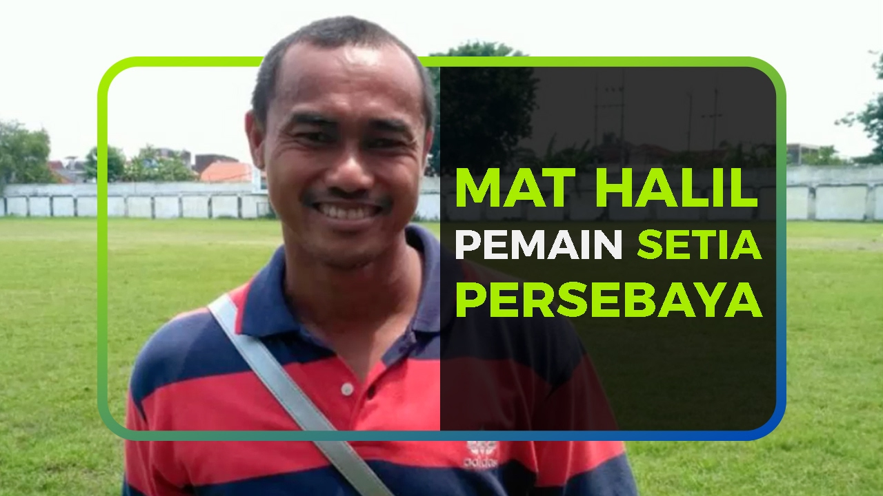 MAT HALIL PEMAIN SETIA PERSEBAYA