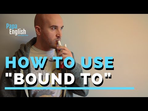 """How to use """"Bound to"""" - English Grammar"""