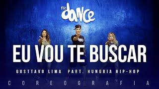 Eu Vou Te Buscar - Gusttavo Lima  part. Hungria Hip-Hop | FitDance TV (Coreografia) Dance Video