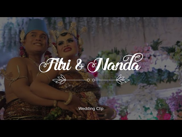 Wedding - Clip Fitri & Nanda (Wedding)