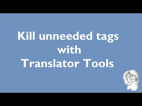 Get rid of unneeded tags with Translator Tools