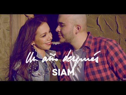 Siam - Un Año Después (Video Oficial)