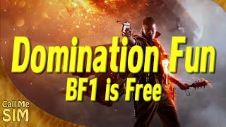 Bf1 Domination Fun | Battlefield 1 Is Free On Gold
