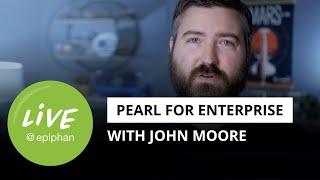 Live @ Epiphan - Pearl enterprise applications w/ Cerner's John Moore
