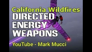 CALIFORNIA FIRES - Directed Energy Weapon?  What do YOU Think?