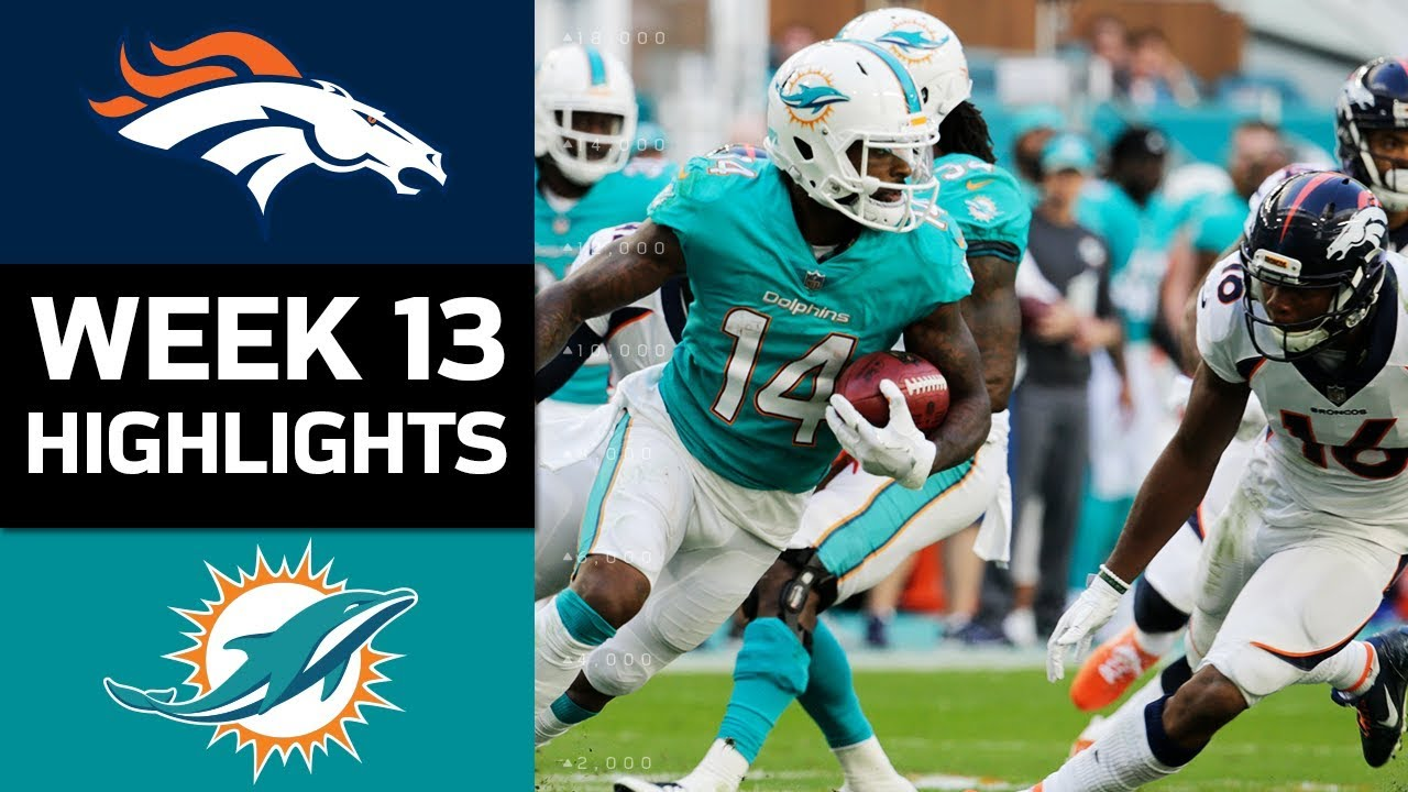 Broncos Vs Dolphins Nfl Week 13 Game Highlights Youtube