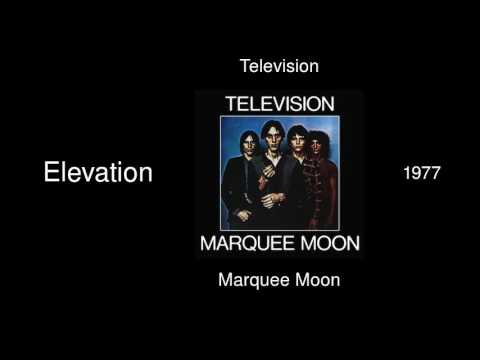 Television - Elevation - Marquee Moon [1977]