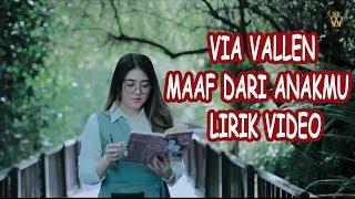 Download lagu VIA VALLEN - MAAF DARI ANAKMU (LIRIK)