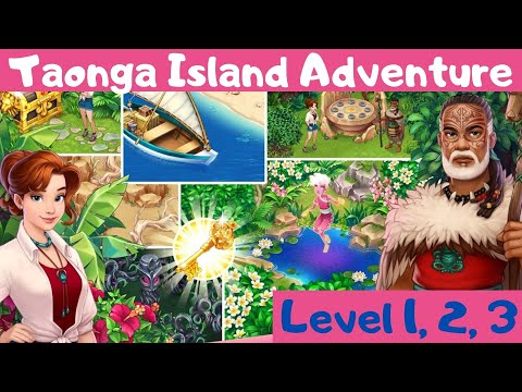 Taonga Island Adventure Level 1, 2, 3