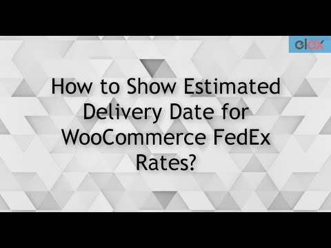 How To Show Estimated Delivery Date For WooCommerce FedEx Rates?