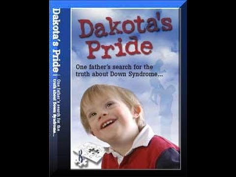 Dakota's Pride A New Parents Search for Positive News and Hope on Down Syndrome. PBS Documentary