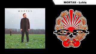 MORTAS - Lubię [OFFICIAL AUDIO]