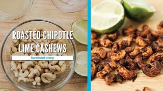 ROASTED CHIPOTLE LIME CASHEWS   Healthy Snack for On-the-Go