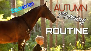 EQUESTRIAN MORNING ROUTINE | autumn