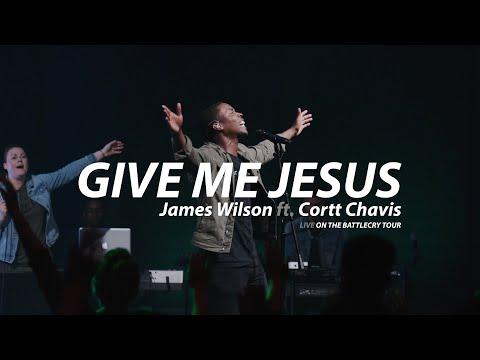 James Wilson- Give Me Jesus Ft. Cortt Chavis (LIVE From BattleCry Tour)