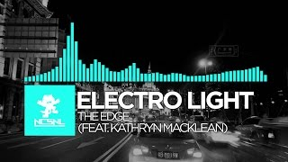 [Melodic Dubstep] Electro Light ft. Kathryn MacLean - The Edge [NCS Release]