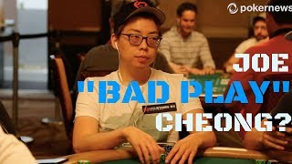 Does Joseph Cheong Make Bad Plays in the WSOP?
