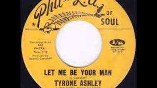 Tyrone Ashley - Let Me Be Your Man 1970.
