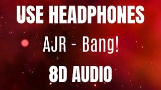 AJR - Bang! | Use Headphones | 8D