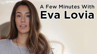 A Few Minutes with Eva Lovia