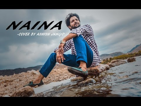 Naina | Dangal | Cover Song | Ashish Jangid |