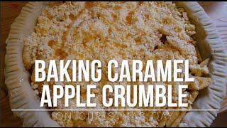 Baking Caramel Apple Crumble | 25.12.14