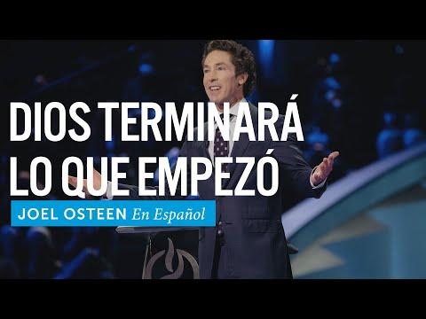 Dios terminará lo que empezó   Joel Osteen en Español