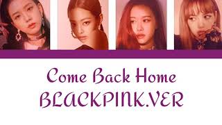 [BLACKPINK]2NE1-Come Back Home/BLACKPINK.VER(lyrics)