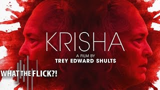 Krisha - Official Movie Review