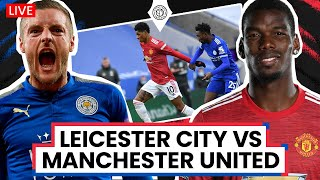 Leicester City 3-1 Man United | FA Cup LIVE Stream Watchalong