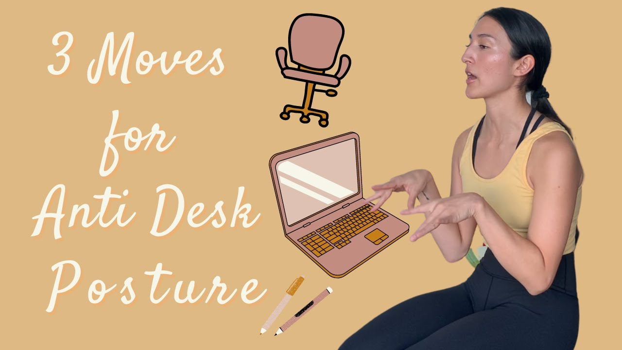 3 Moves for Anti Desk Posture
