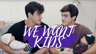 Dolan twins want to have kids