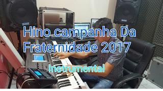 Baixar Campanha da Fraternidade 2017 hino instrumental CF 2017