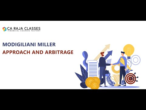 Modigiliani Miller Approach and Arbitrage  | Financial Management A Complete Study