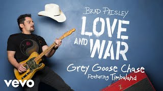 Brad Paisley - Grey Goose Chase (Audio) ft. Timbaland YouTube Videos