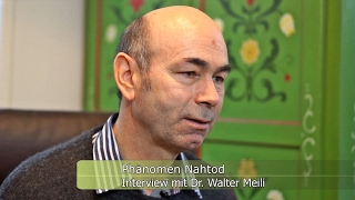 Phänomen Nahtod - Interview mit Dr. Walter Meili