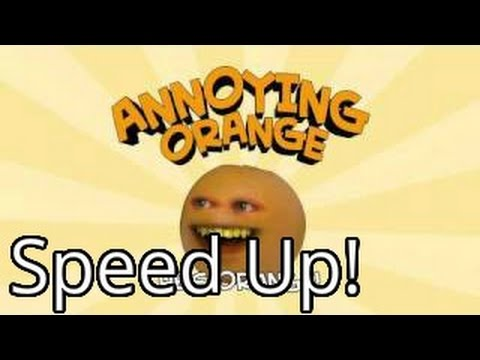 Annoying Orange: Orange Theme Song (Speed Up!)