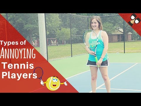 Types of Annoying Tennis Players