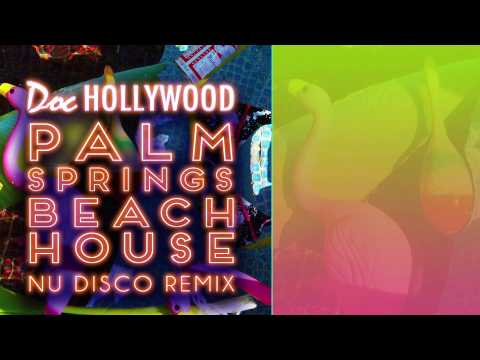 "Doc Hollywood ""Palm Springs Beach House"" (Nu Disco Remix)"