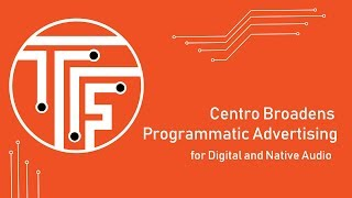 Centro broadens programmatic advertising for digital and native audio