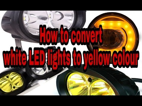 How to convert white LED lights to yellow colour. Its essencial during fog ..