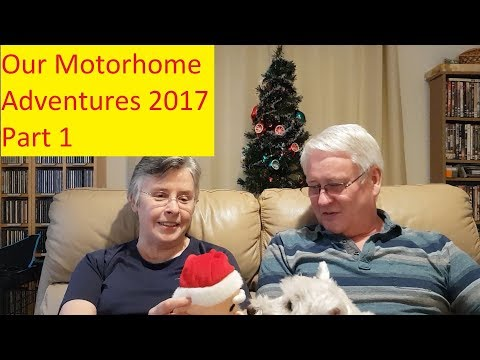 Highlights of our Motorhome Adventures in 2017 - Part 1